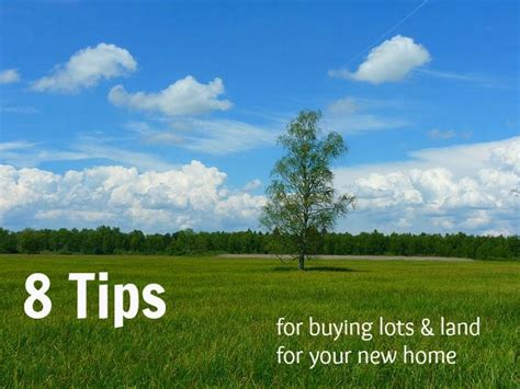 8 Tips On Letting And Finding New by 8 Tips For Buying Residential Lots Land For A New Home