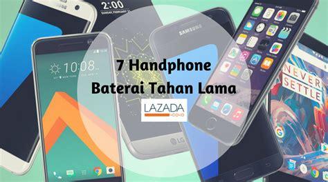 Jual Handphone Baterai Tahan Lama 7 handphone android paling hemat baterai belanja di lazada yuk