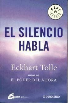 el silencio habla perenne no existe una escuela que ense 241 e a vivir pero hay libros nuevo planeta