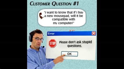Computer Technician Questions Stupid Tech Support Questions Ask