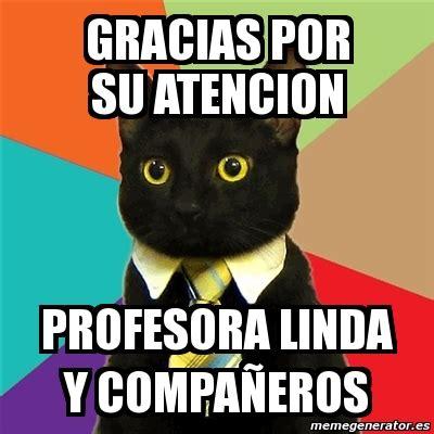 imagenes de memes que digan gracias meme business cat gracias por su atencion profesora