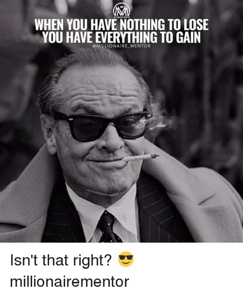 you nothing meme 25 best memes about nothing to lose nothing to lose memes