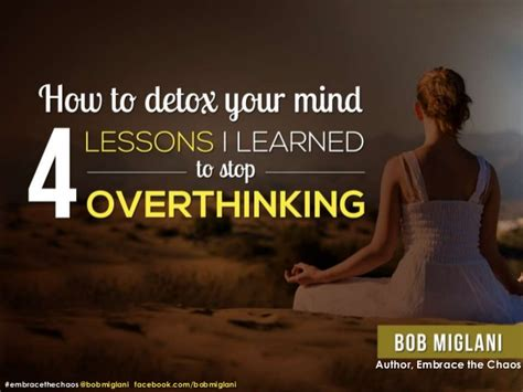 How To Detox Your Brain From by 4 Lessons On How To Detox Your Mind To Stop Overthinking