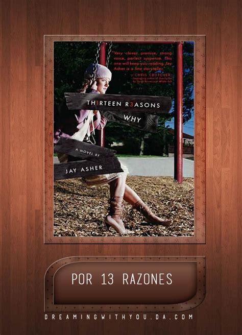 libro por trece razones por 13 razones libro by dreamingwithstars on