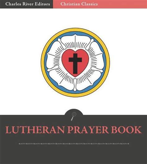 lutheran prayer bol lutheran prayer book ebook epub met