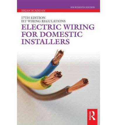 electric wiring for domestic installers brian scaddan