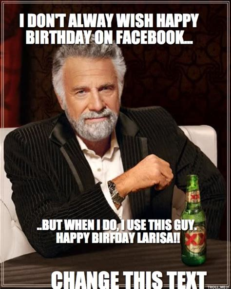 Dos Equis Man Meme - happy birthday dos equis