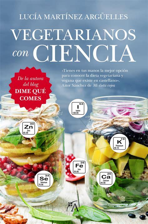 libro vegetarianos con ciencia vegetarianos con ciencia editorial almuzara