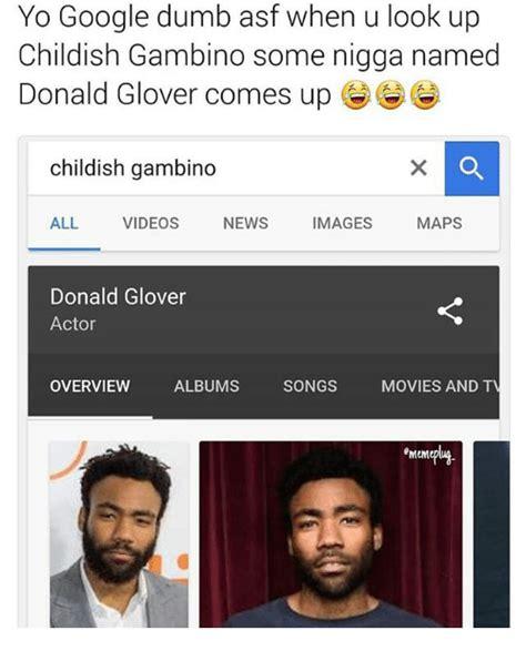 childish gambino best songs 25 best memes about donald glover and childish gambino