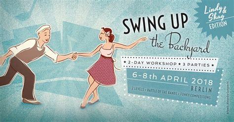 shag swing swing up the backyard lindy shag edition 2018 swing