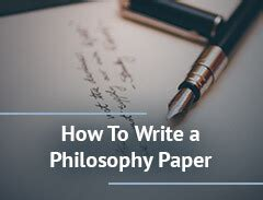 how to write a philosophy paper how to write a philosophy paper a guide to writing