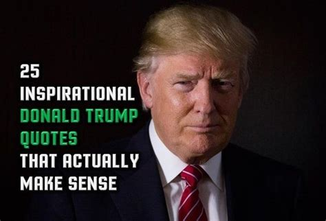 donald doll quotes 25 donald quotes that make sense wealthy gorilla