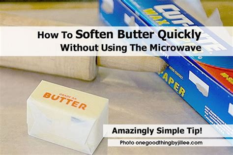 how to soften butter quickly without using the microwave