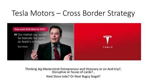tesla marketing plan slideshare tesla cross border strategy11 12 2015 final