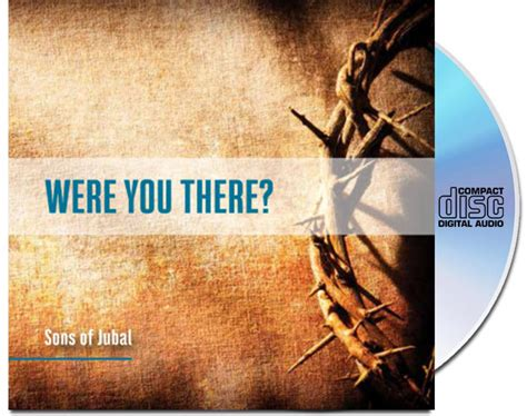 Were You There sons of jubal cd quot were you there quot baptist