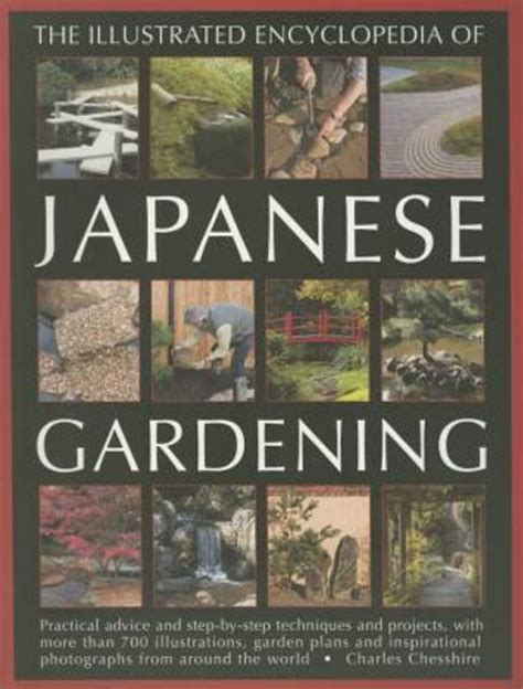 the practical illustrated guide to japanese gardening and growing bonsai essential advice step by step techniques and projects plans plant listings and 1500 photographs and illustrations books the illustrated encyclopedia of japanese gardening