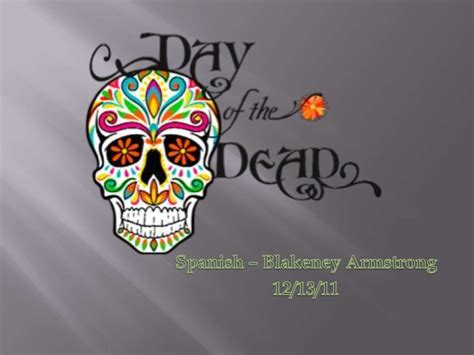 Dia De Los Muertos Day Of The Dead Day Of The Dead Powerpoint