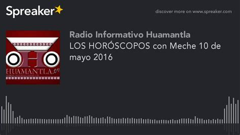 horoscopo con josie 2016 mayo 2016 los hor 211 scopos con meche 10 de mayo 2016 youtube