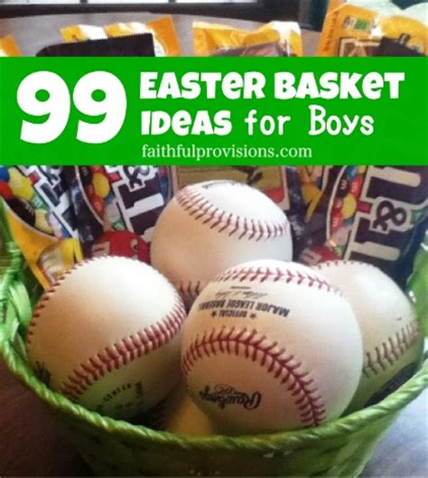 easter for boys 99 easter basket ideas for boys faithful provisions