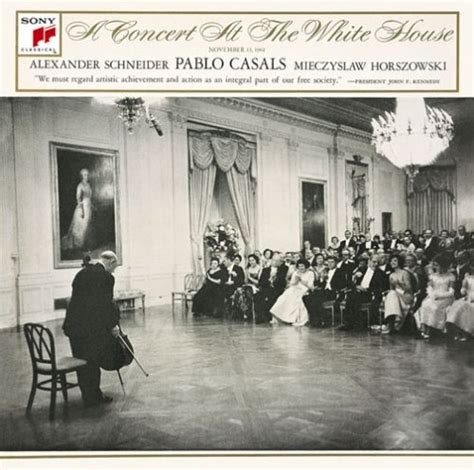 music at the white house a concert at the white house pablo casals songs reviews credits allmusic
