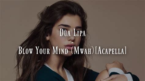 your mind mwah dua lipa your mind mwah acapella