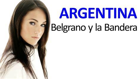 imagenes de las banderas historicas de la argentina belgrano y la bandera argentina youtube