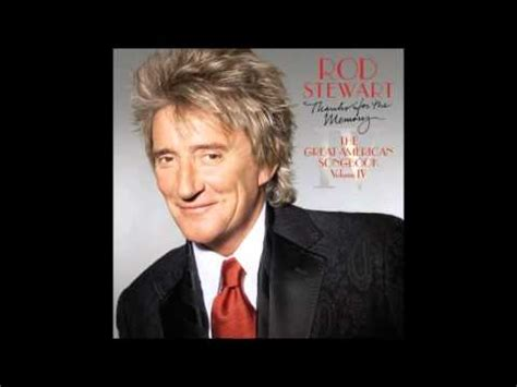 Rod Stewart Thanks For The Memory The Great American Songbook Vol Iv rod stewart thanks for the memory 2005 complete cd