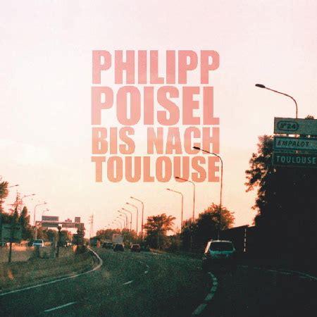 Wo Fängt Dein Himmel An by Philipp Poisel Bis Nach Toulouse Venue