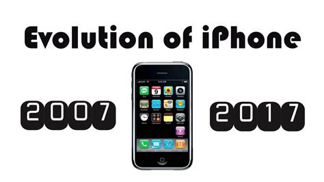 iphone evolution evolution of the iphone and ios from 2007 to 2017