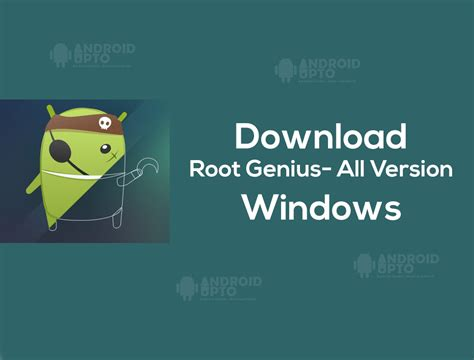 root genius apk root genius application for pc all versions downloads upto android