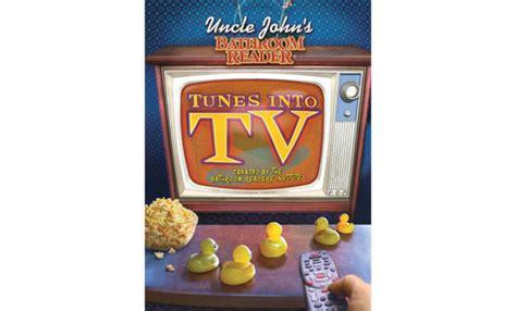 Uncle John S Bathroom Reader Tunes Into Tv Book Review