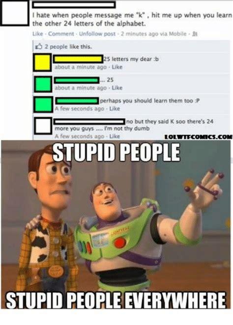 People Are Stupid Meme - 25 best memes about stupid people stupid people