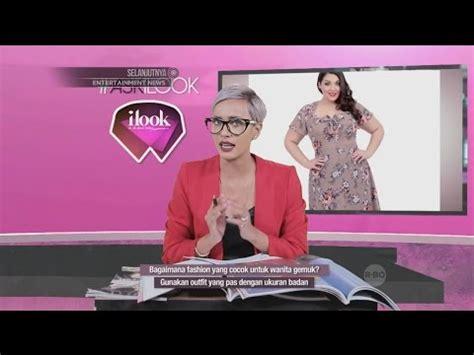 format video yang cocok untuk youtube ilook ask ilook fashion yang cocok untuk wanita gemuk