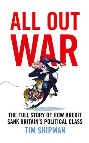 brexit and politics books all out war the story of how brexit sank britain s