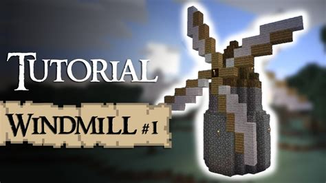 tutorial windmill youtube minecraft tutorial how to build a medieval windmill youtube