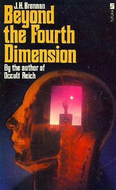 setopia the fourth dimension books beyond the fourth dimension by j h brennan