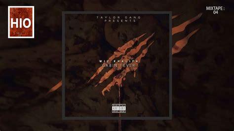 cabin fever 3 wiz khalifa wiz khalifa cabin fever 3 mixtape