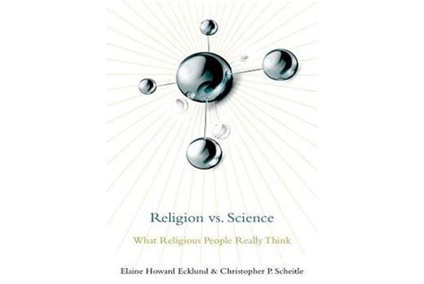 religion vs science what religious really think books new book examines what religious americans think about science