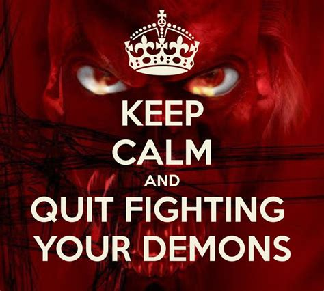 Fights Personal Demons by Quotes On Fighting Your Demons Quotesgram