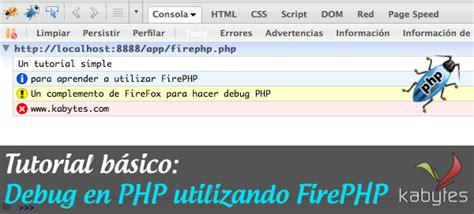 tutorial php wordpress tutorial b 225 sico debug en php utilizando firephp kabytes