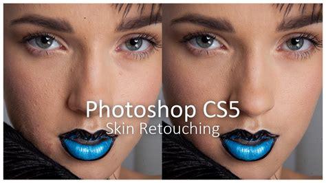 tutorial retouching photoshop cs5 photoshop cs5 skin retouching tutorial youtube