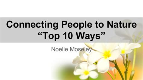 How To Connect With Nature top 10 ways to connect with nature noelle