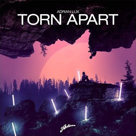 torn appart adrian lux torn apart l tric remix by the wavs