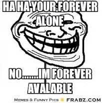 Forever Alone Meme Generator - forever alone meme funny bone pinterest meme and