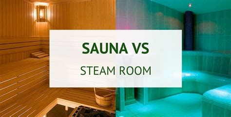 is sauna and steam room for you sauna vs steam room heat vs moist heat sauna samurai