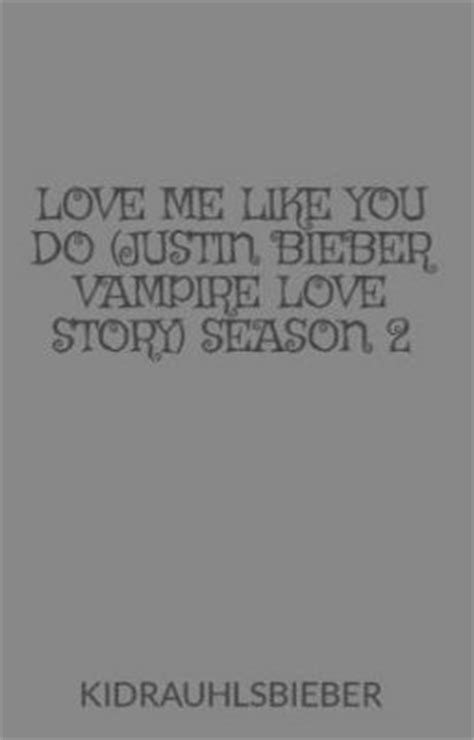 justin bieber love me like you do acoustic love me like you do justin bieber vampire love story