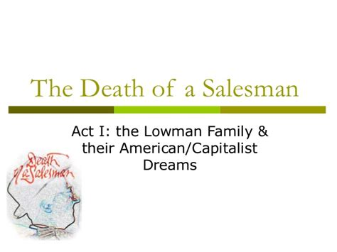 theme of the death of a salesman act 1 death of a salesman final p pt