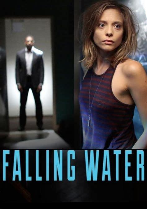 Falling Series falling water serie de tv 2016 filmaffinity