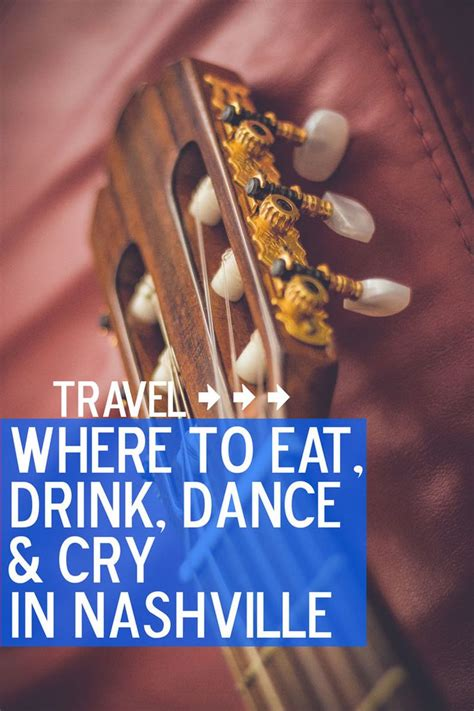 where to eat drink dance cry in nashville tennessee