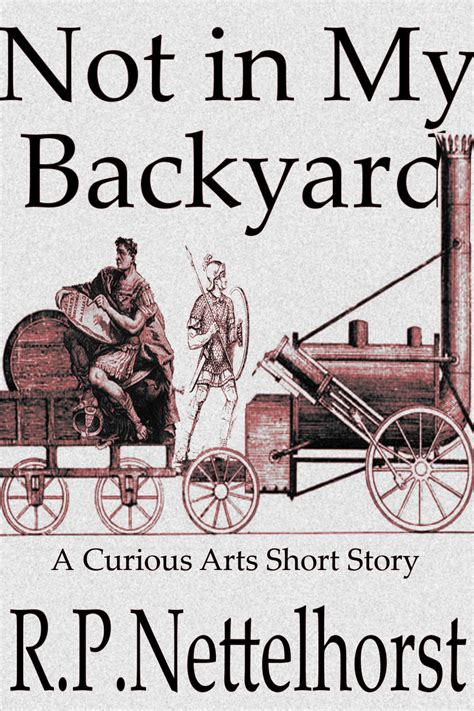 not in my backyard more short stories for the kindle r p nettelhorst